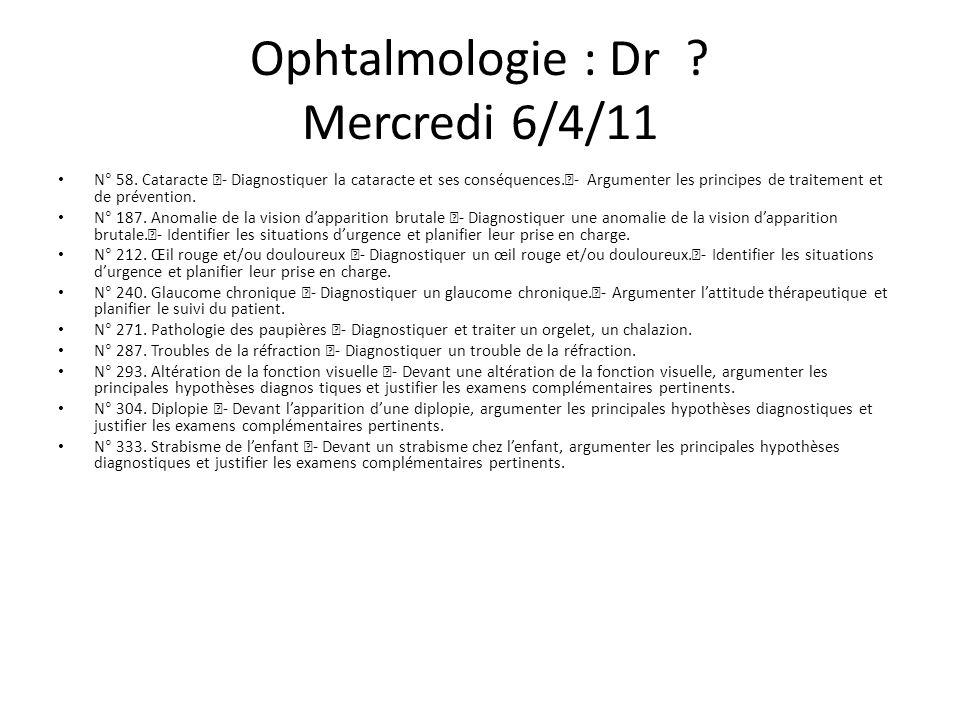 Ophtalmologie : Dr . Mercredi 6/4/11 N° 58.