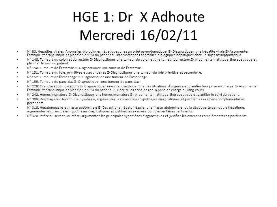 HGE 1: Dr X Adhoute Mercredi 16/02/11 N° 83. Hépatites virales.