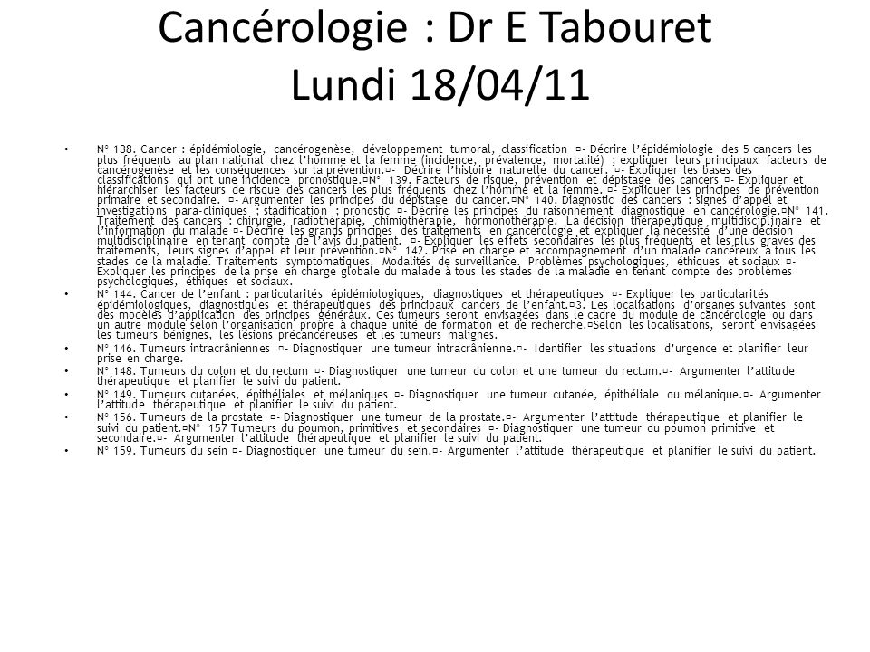 Cancérologie : Dr E Tabouret Lundi 18/04/11 N° 138.