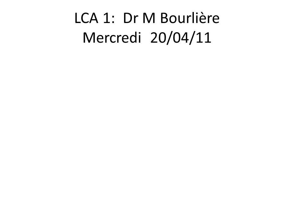 LCA 1: Dr M Bourlière Mercredi 20/04/11