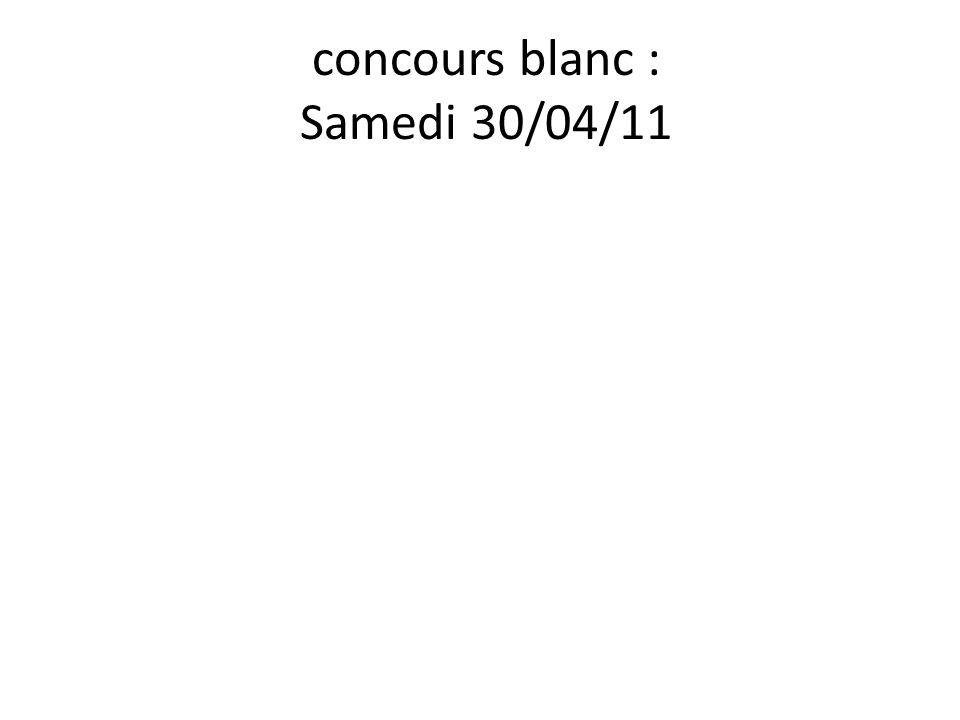 concours blanc : Samedi 30/04/11