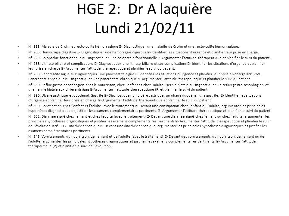 HGE 2: Dr A laquière Lundi 21/02/11 N° 118.