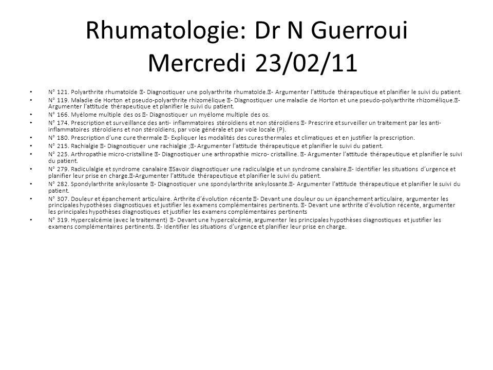 Rhumatologie: Dr N Guerroui Mercredi 23/02/11 N° 121.