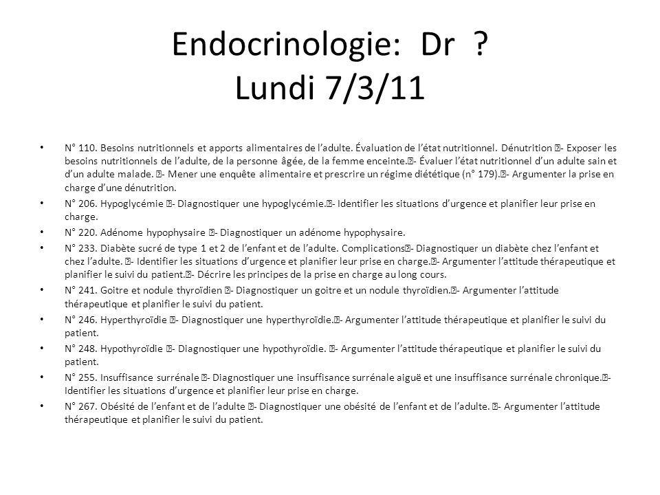 Endocrinologie: Dr . Lundi 7/3/11 N° 110.