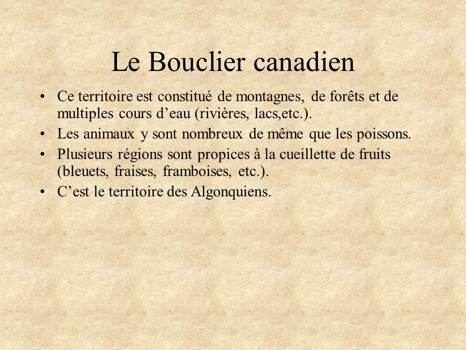 Le Bouclier canadien Ce territoire est constitué de montagnes, de forêts et de multiples cours d'eau (rivières, lacs,etc.).