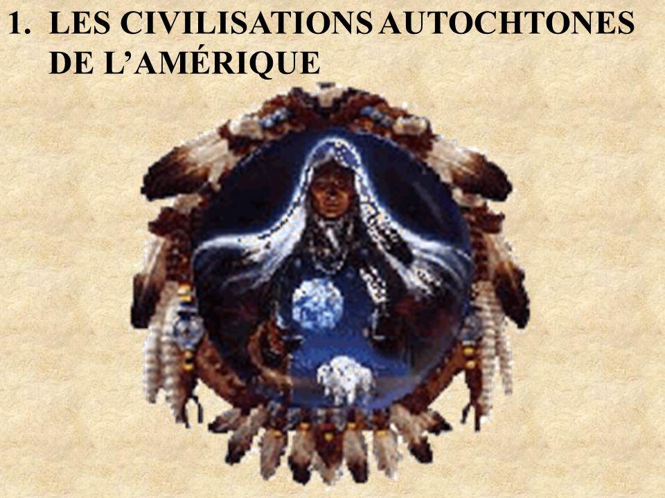 1. LES CIVILISATIONS AUTOCHTONES DE L'AMÉRIQUE
