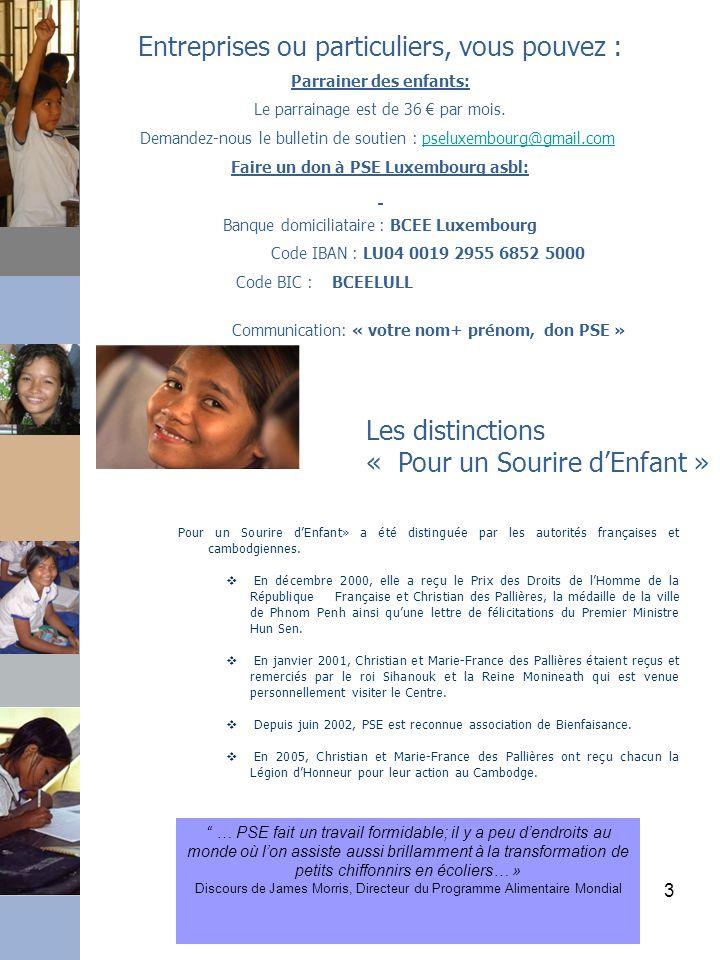 3 Pour un Sourire d'Enfant» a été distinguée par les autorités françaises et cambodgiennes.  En décembre 2000, elle a reçu le Prix des Droits de l'Ho