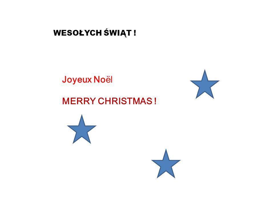 WESOŁYCH ŚWIĄT ! Joyeux Noël MERRY CHRISTMAS !
