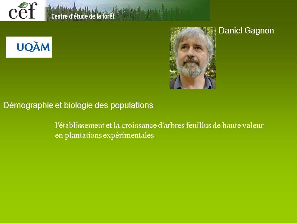 Daniel Gagnon Démographie et biologie des populations l'établissement et la croissance d'arbres feuillus de haute valeur en plantations expérimentales