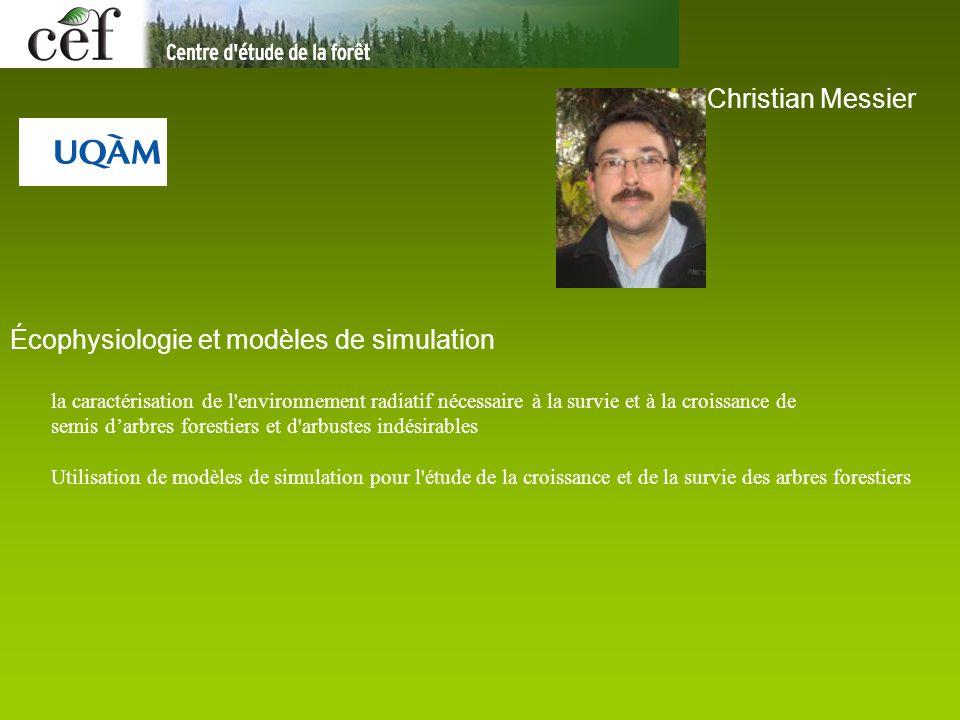 Christian Messier Écophysiologie et modèles de simulation la caractérisation de l'environnement radiatif nécessaire à la survie et à la croissance de