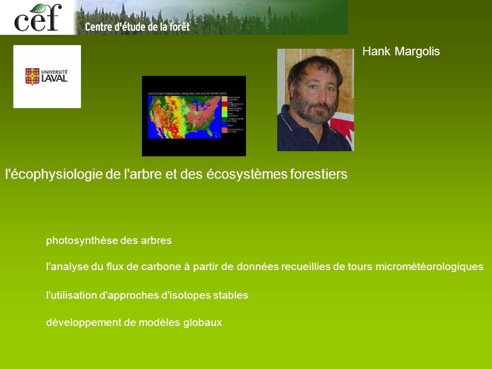 Hank Margolis l'écophysiologie de l'arbre et des écosystèmes forestiers photosynthèse des arbres l'analyse du flux de carbone à partir de données recu