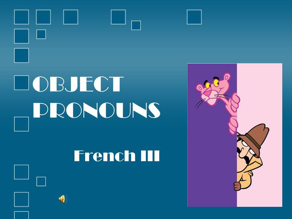 OBJECT PRONOUNS French III