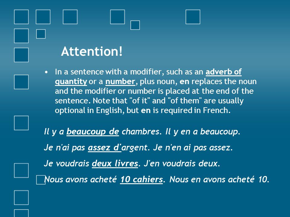 WHEN may I use it? Use EN to replace the preposition de (du, des) followed by a noun (not a person) As-tu du pain ? Oui, j'en ai. Il a envie d'une pom