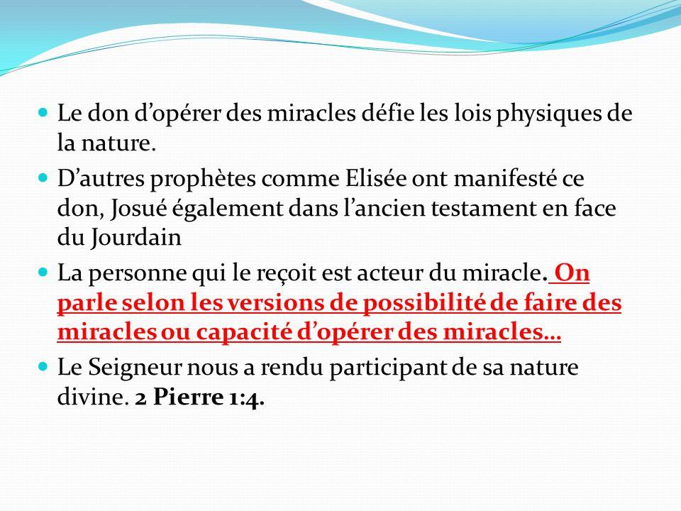 Le don d'opérer des miracles défie les lois physiques de la nature. D'autres prophètes comme Elisée ont manifesté ce don, Josué également dans l'ancie