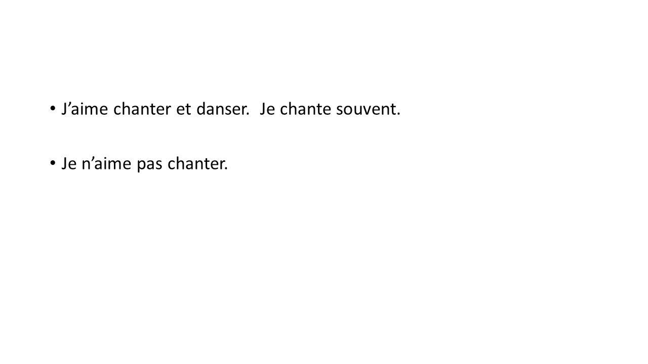 Translate.I like to dance. I dance a little. They like to dance.