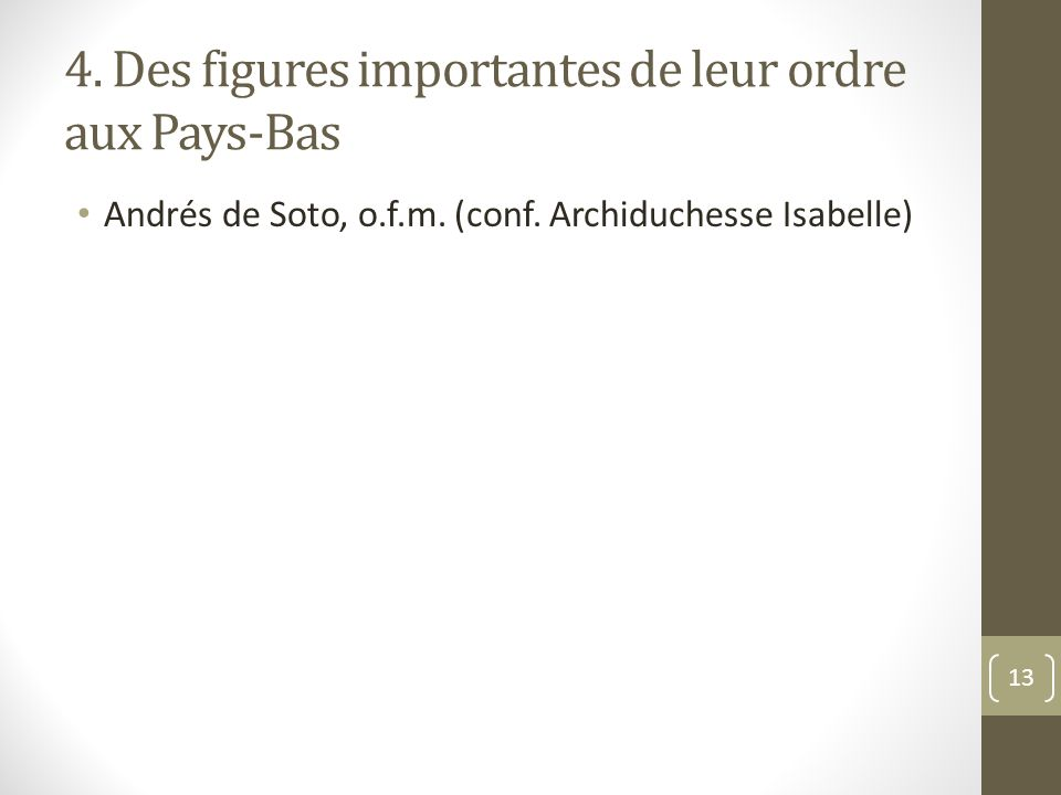 4.Des figures importantes de leur ordre aux Pays-Bas Andrés de Soto, o.f.m.