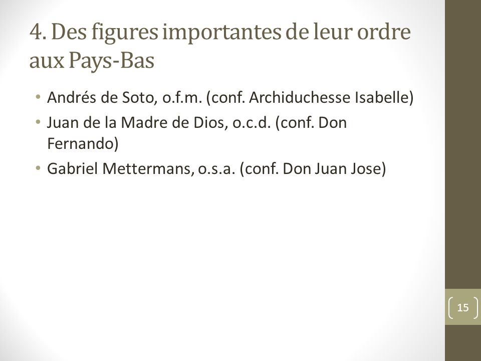 4. Des figures importantes de leur ordre aux Pays-Bas Andrés de Soto, o.f.m.