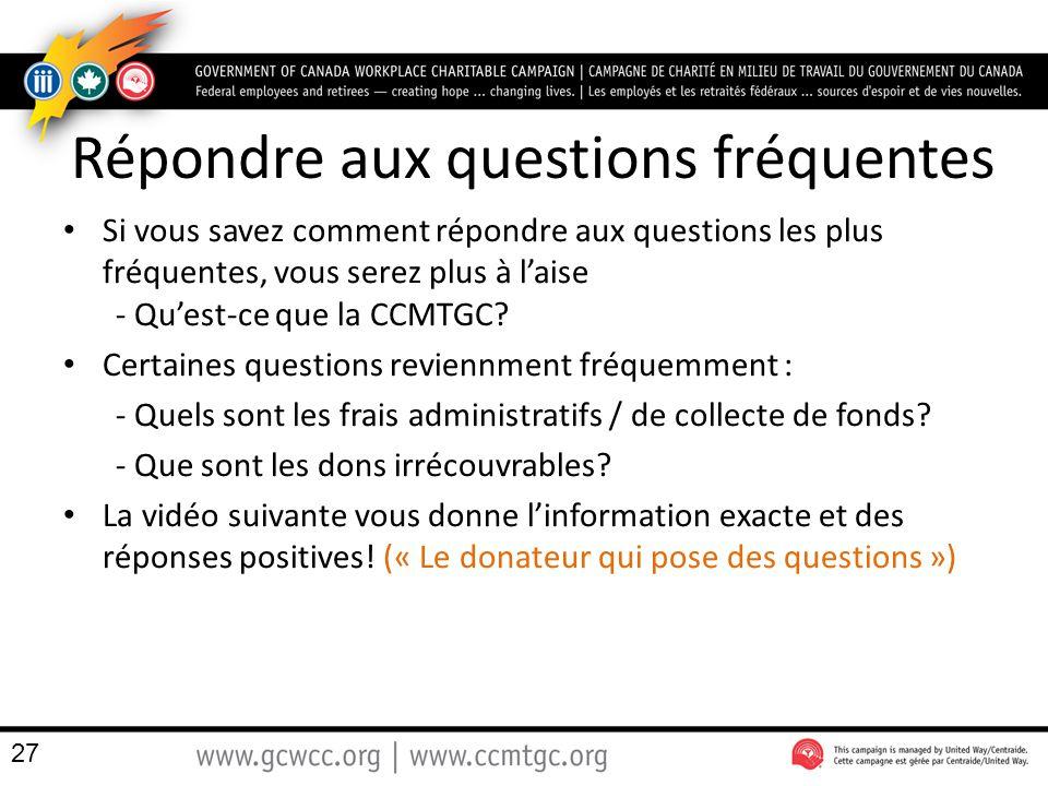 Répondre aux questions fréquentes Si vous savez comment répondre aux questions les plus fréquentes, vous serez plus à l'aise - Qu'est-ce que la CCMTGC