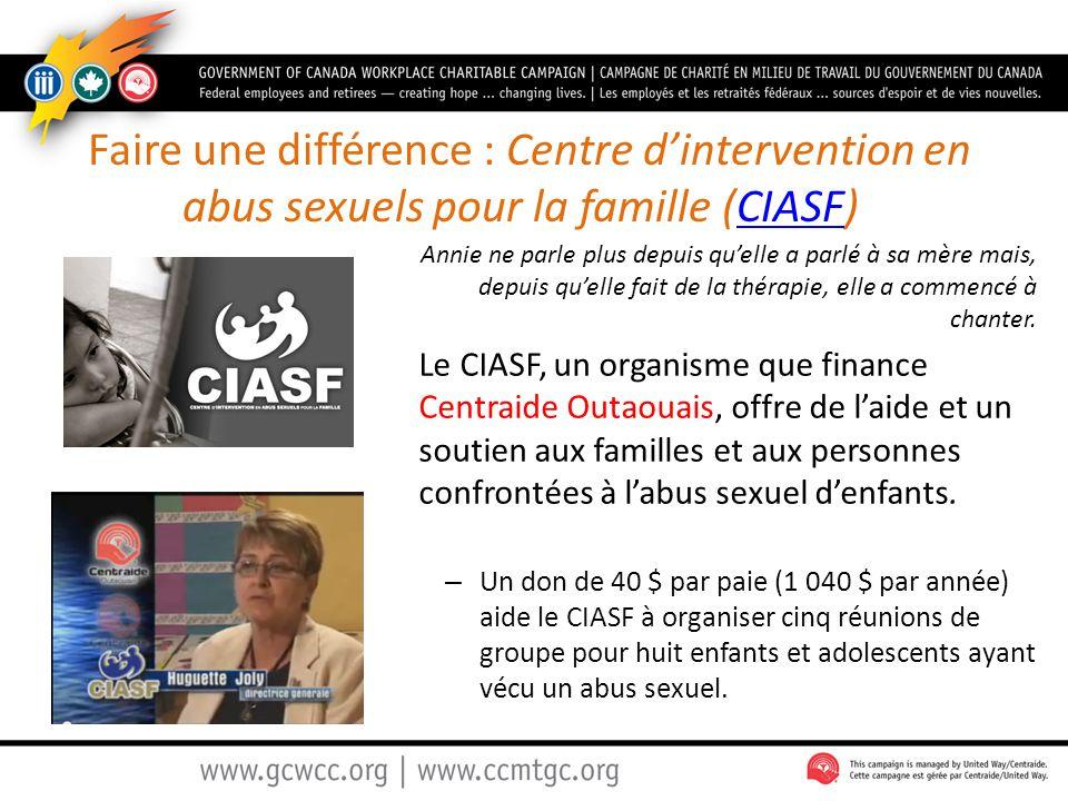 Faire une différence : Centre d'intervention en abus sexuels pour la famille (CIASF)CIASF Annie ne parle plus depuis qu'elle a parlé à sa mère mais, d