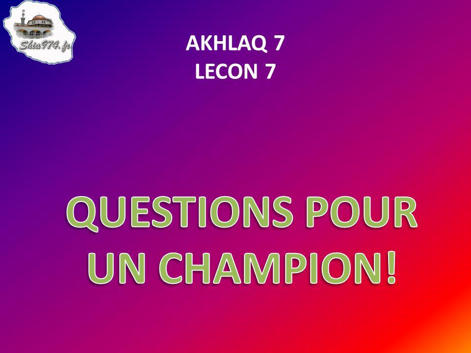 AKHLAQ 7 LECON 7