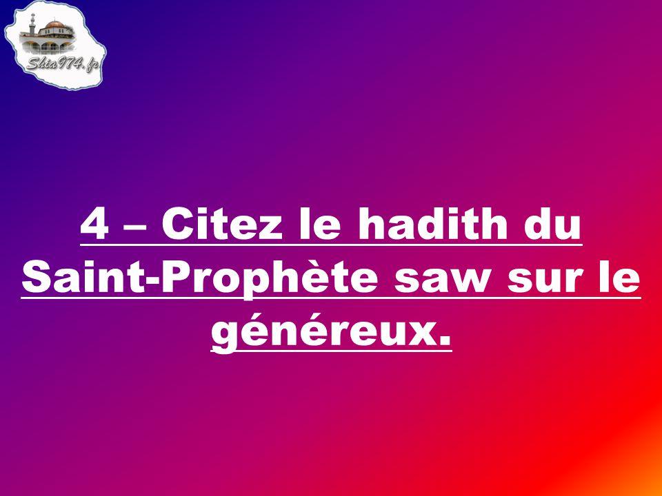 « Une personne généreuse est un ami d'Allah, et un misérable est un ennemi d'Allah. »