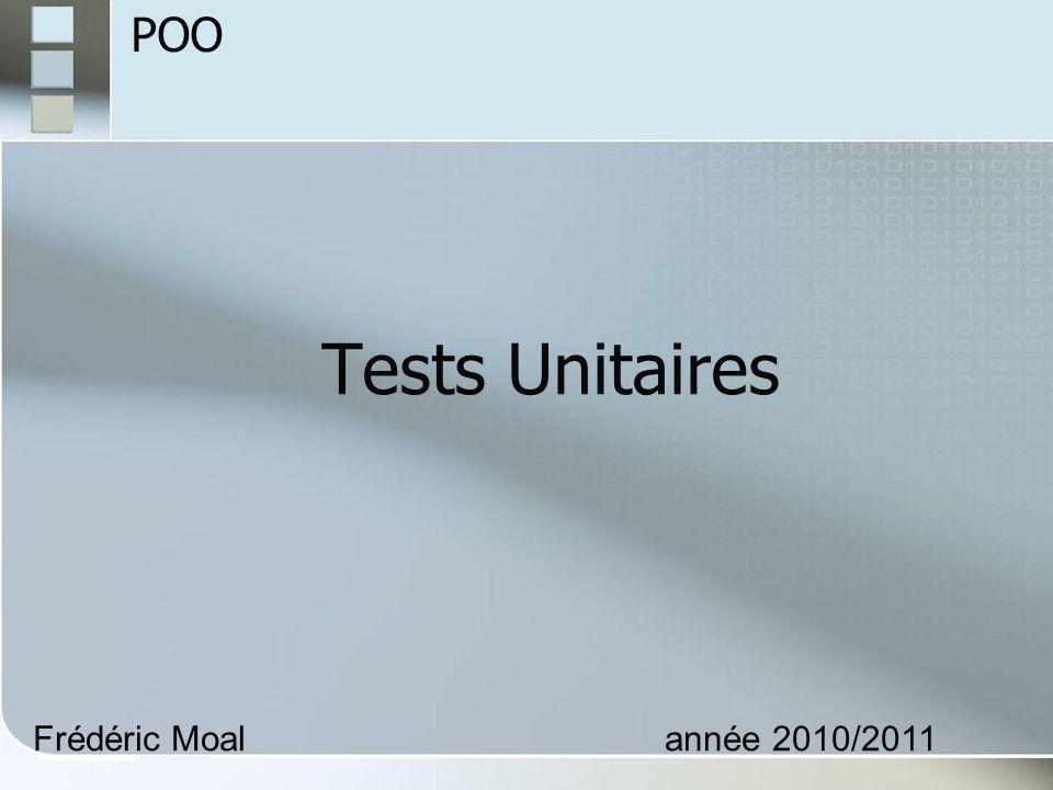 Tests Unitaires Frédéric Moalannée 2010/2011 POO
