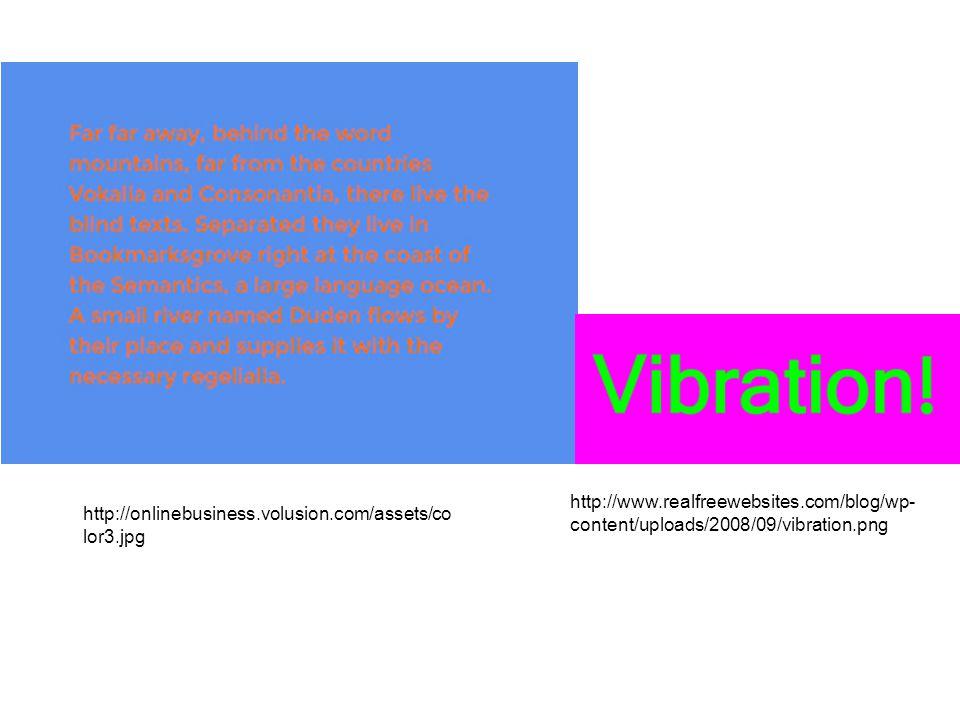 http://onlinebusiness.volusion.com/assets/co lor3.jpg http://www.realfreewebsites.com/blog/wp- content/uploads/2008/09/vibration.png