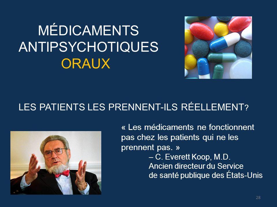 MÉDICAMENTS ANTIPSYCHOTIQUES ORAUX LES PATIENTS LES PRENNENT-ILS RÉELLEMENT ? « Les médicaments ne fonctionnent pas chez les patients qui ne les prenn