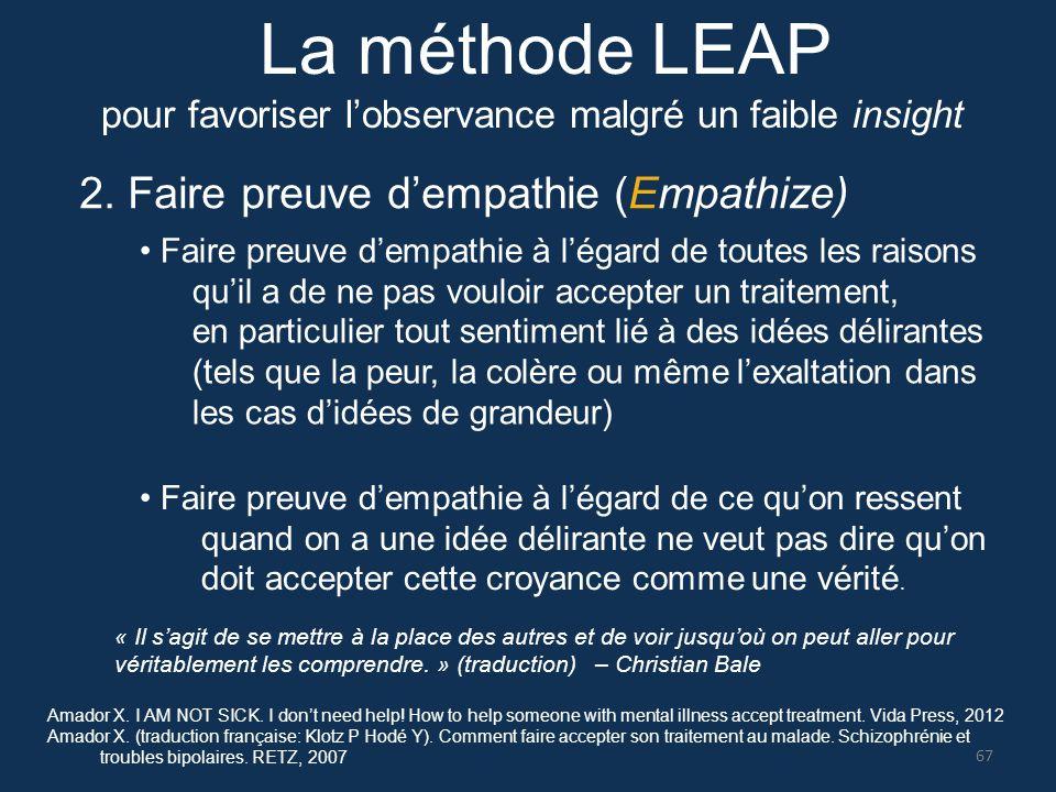 2. Faire preuve d'empathie (Empathize) Faire preuve d'empathie à l'égard de toutes les raisons qu'il a de ne pas vouloir accepter un traitement, en pa