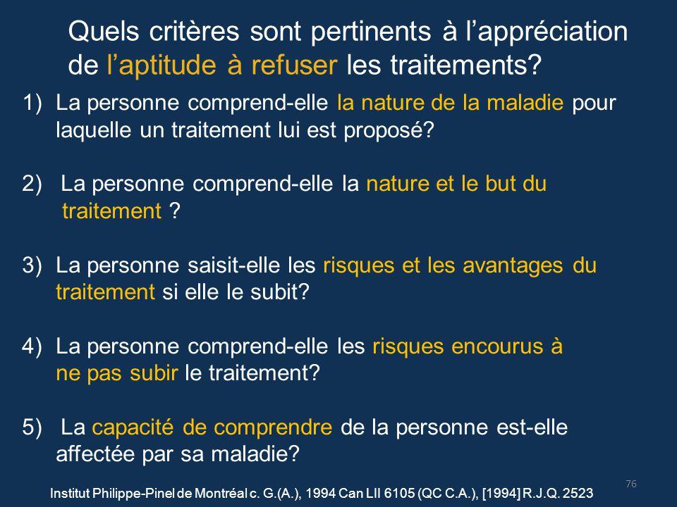 1)La personne comprend-elle la nature de la maladie pour laquelle un traitement lui est proposé? 2) La personne comprend-elle la nature et le but du t