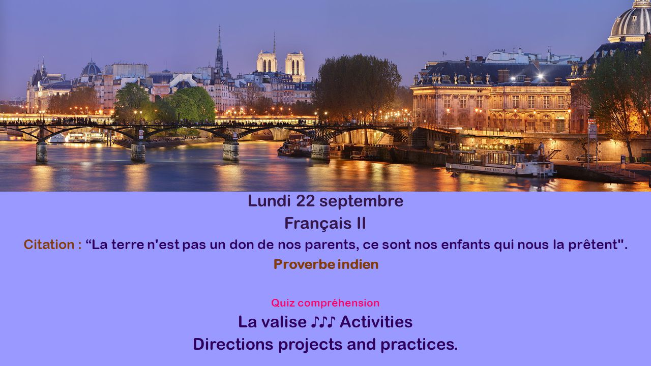 """Lundi 22 septembre Français II Citation : """"La terre n'est pas un don de nos parents, ce sont nos enfants qui nous la prêtent"""