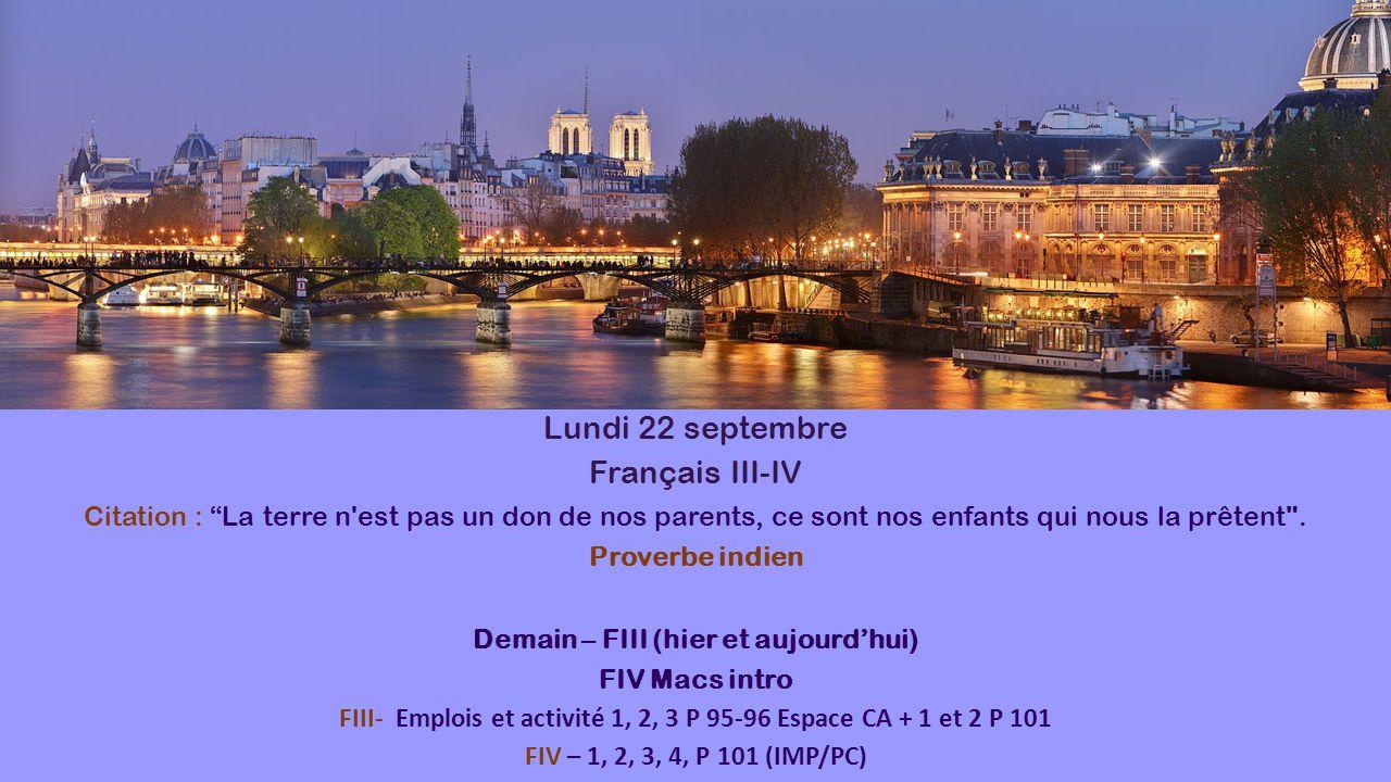 """Lundi 22 septembre Français III-IV Citation : """"La terre n'est pas un don de nos parents, ce sont nos enfants qui nous la prêtent"""