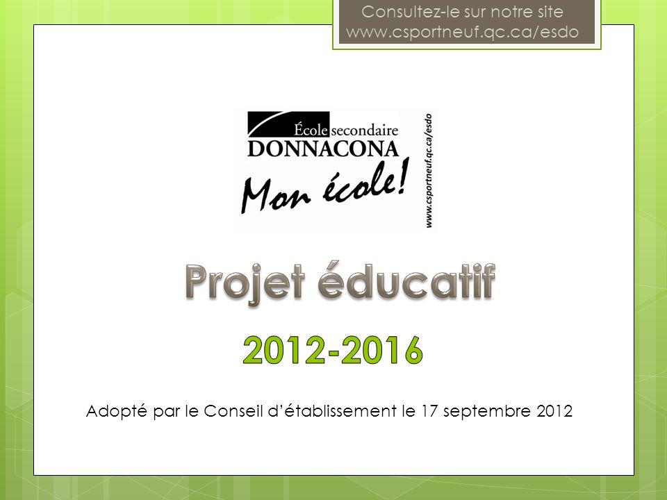 Adopté par le Conseil d'établissement le 17 septembre 2012 Consultez-le sur notre site www.csportneuf.qc.ca/esdo