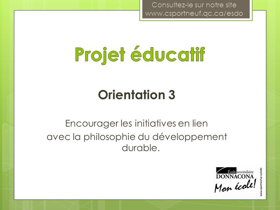Orientation 3 Encourager les initiatives en lien avec la philosophie du développement durable.