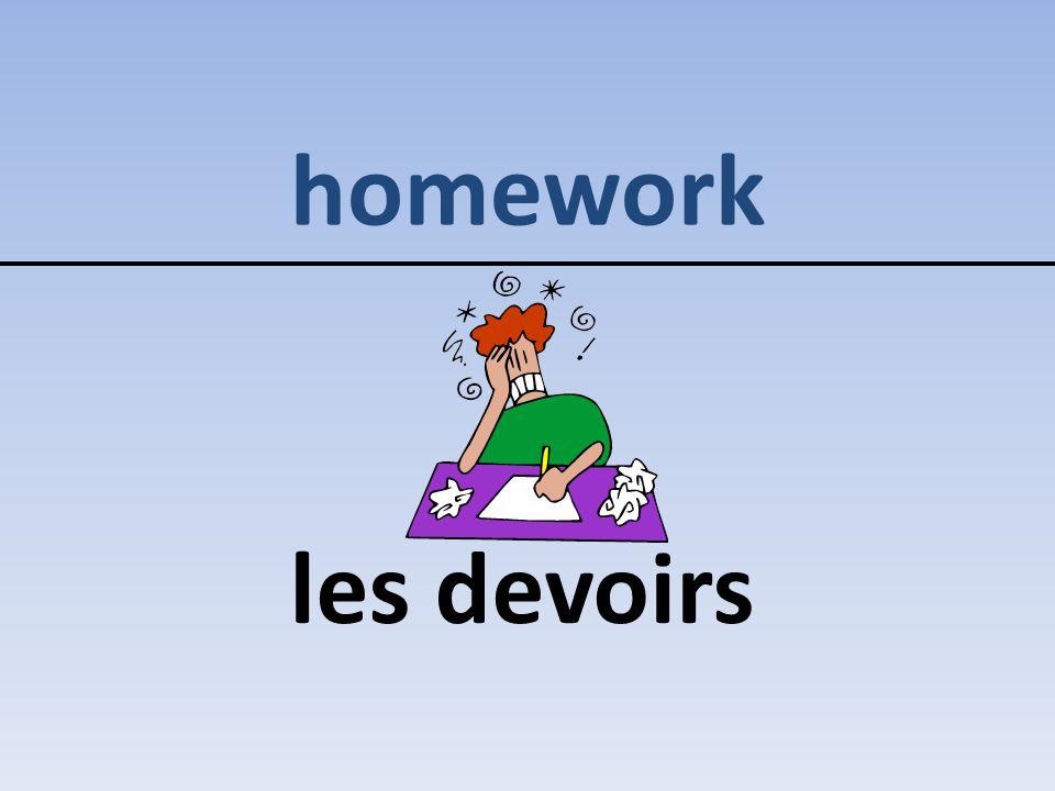 homework les devoirs