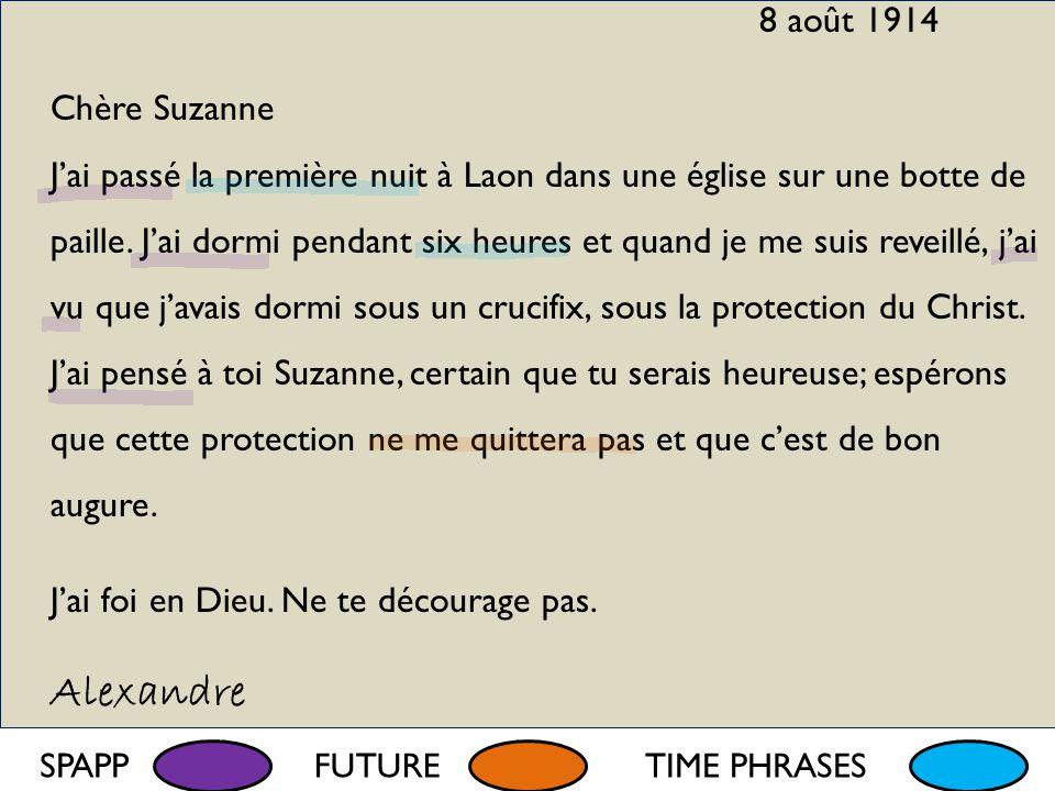 12 août 1914 Ma chère Suzanne Que de serrements de cœur quand je pense à tous ceux que j'aime tant.