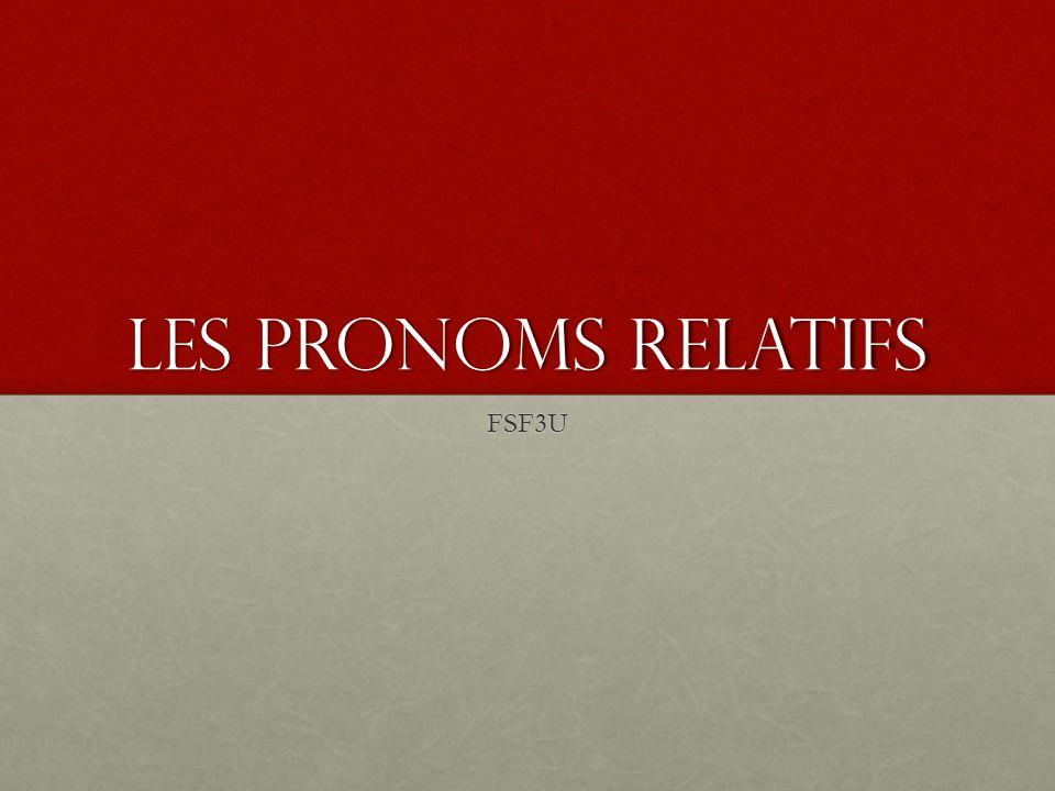 Les Pronoms relatifs FSF3U