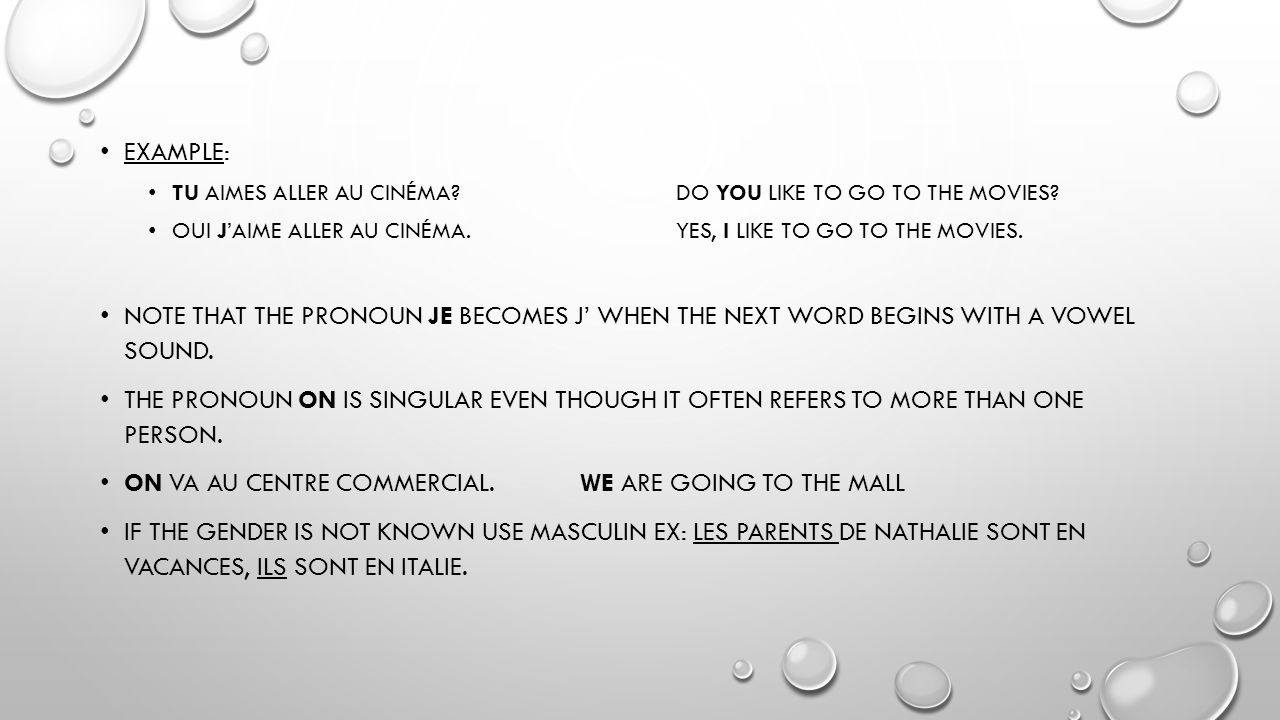 EXAMPLE: TU AIMES ALLER AU CINÉMA DO YOU LIKE TO GO TO THE MOVIES.