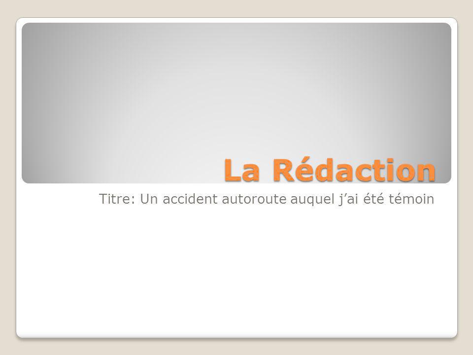 La Rédaction Titre: Un accident autoroute auquel j'ai été témoin