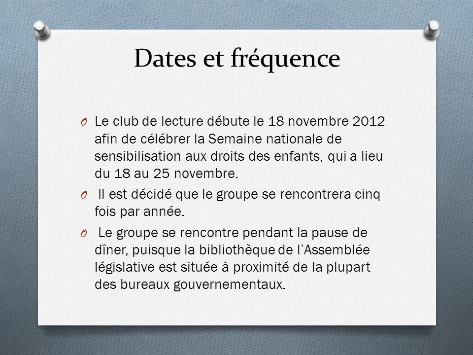 Dates et fréquence O Le club de lecture débute le 18 novembre 2012 afin de célébrer la Semaine nationale de sensibilisation aux droits des enfants, qu