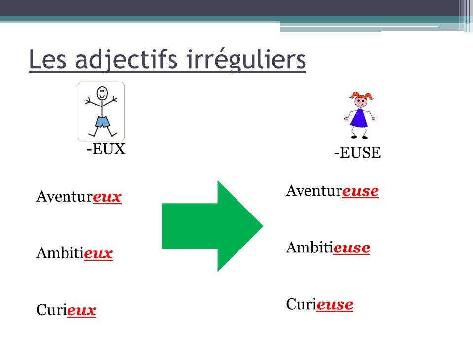 Les adjectifs irréguliers -IF Sportif Actif Créatif -IVE Sportive Active Créative