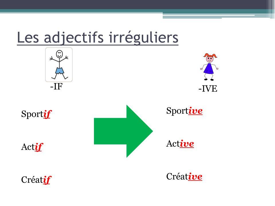 Les adjectifs irréguliers -IL Gentil -ILLE Gentille