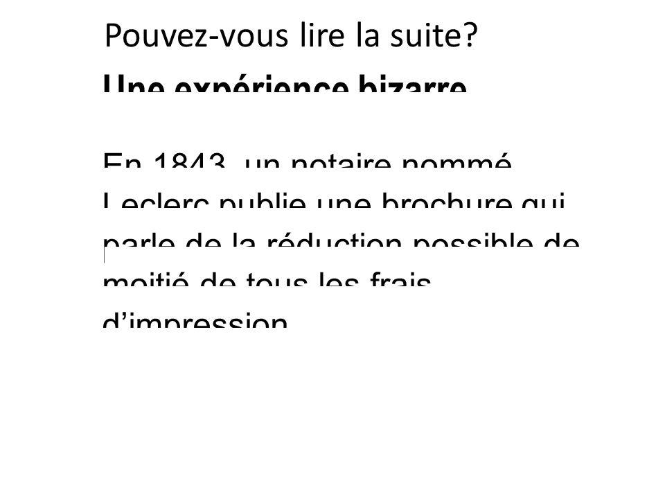 En 1843, un notaire nommé Leclerc publie une brochure qui parle de la réduction possible de moitié de tous les frais d'impression…. Une expérience biz