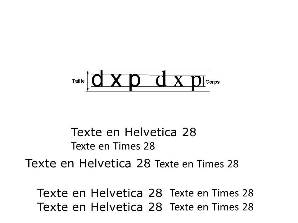 Texte en Helvetica 28 Texte en Times 28 Texte en Helvetica 28 Texte en Times 28 Texte en Helvetica 28 Texte en Times 28