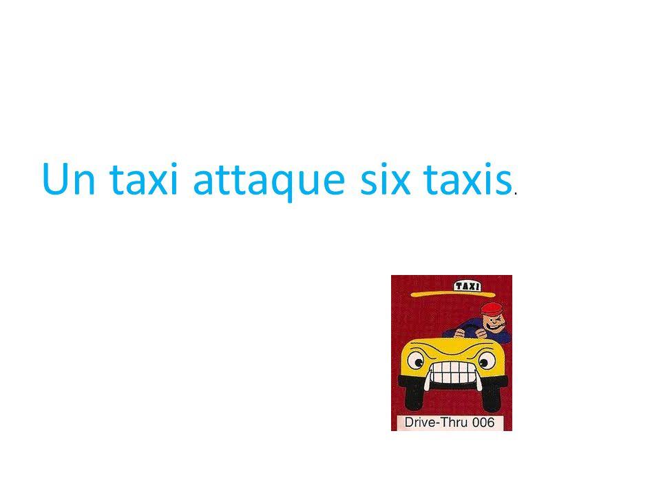 Un taxi attaque six taxis.