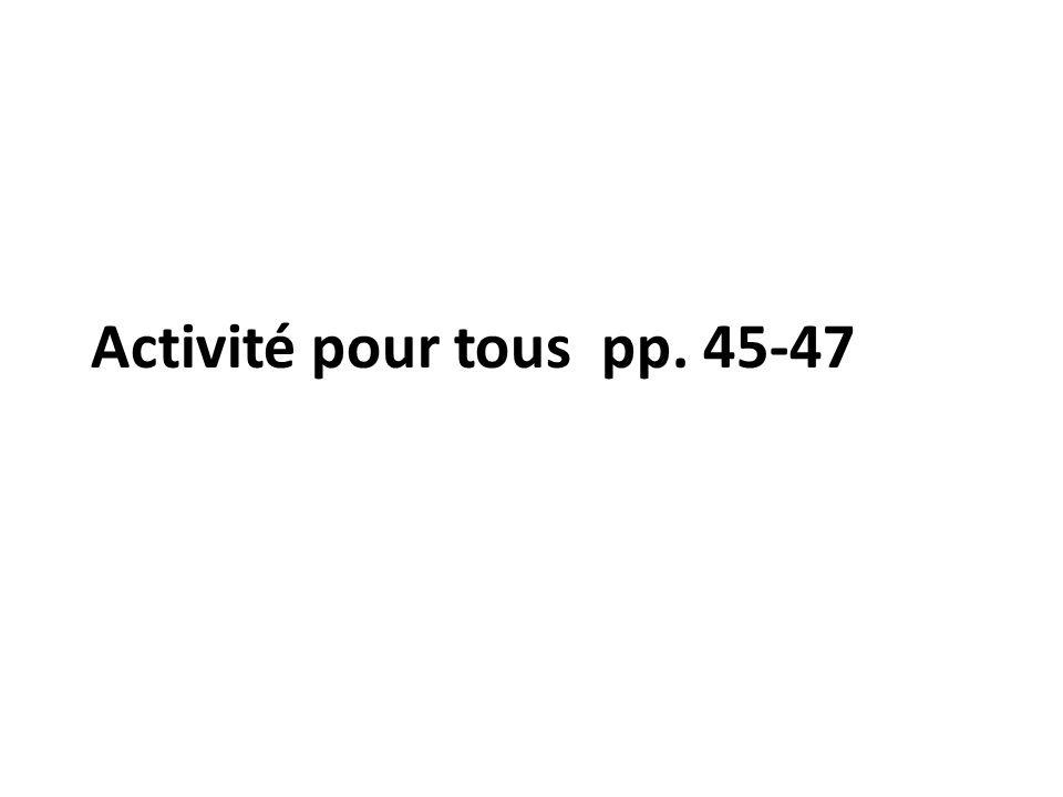 Activité pour tous pp. 45-47