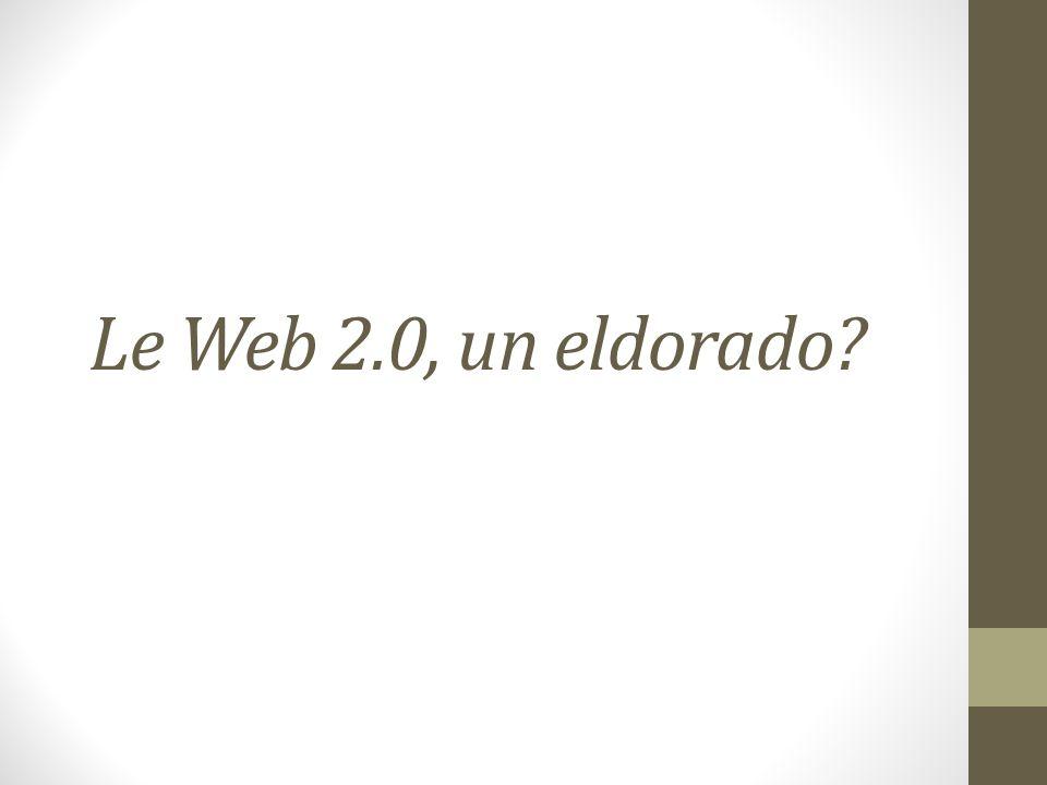 Le Web 2.0, un eldorado?