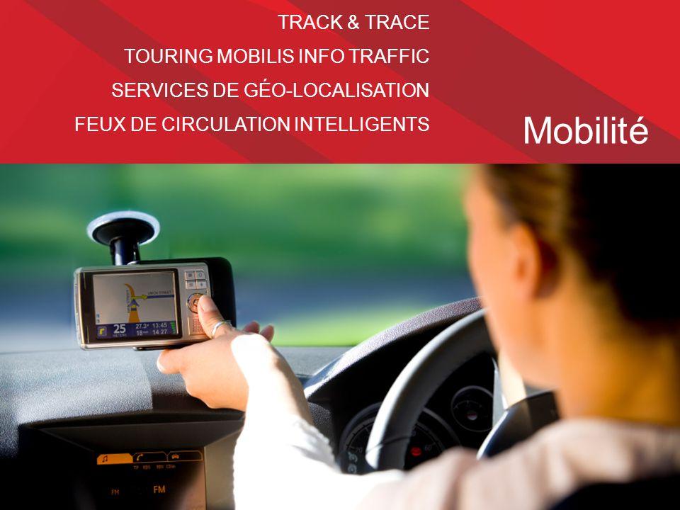 Mobilité TRACK & TRACE TOURING MOBILIS INFO TRAFFIC SERVICES DE GÉO-LOCALISATION FEUX DE CIRCULATION INTELLIGENTS