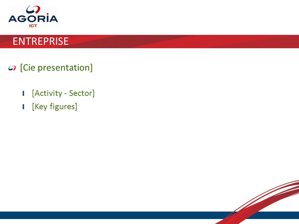 ENTREPRISE [Cie presentation] ❙ [Activity - Sector] ❙ [Key figures]