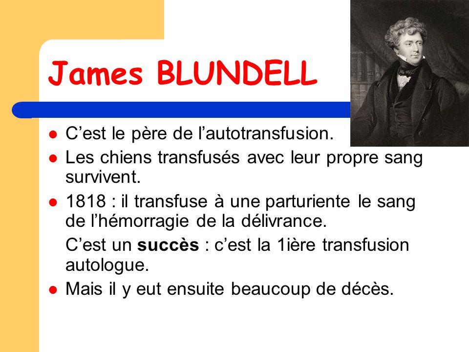 Karl LANDSTEINER 1901 C'est la première grande découverte : Il met en évidence l'existence des groupes sanguins (prix Nobel en 1930)